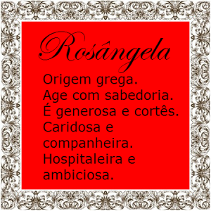 Significado do nome Rosangela
