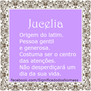 Significado do nome Jucelia